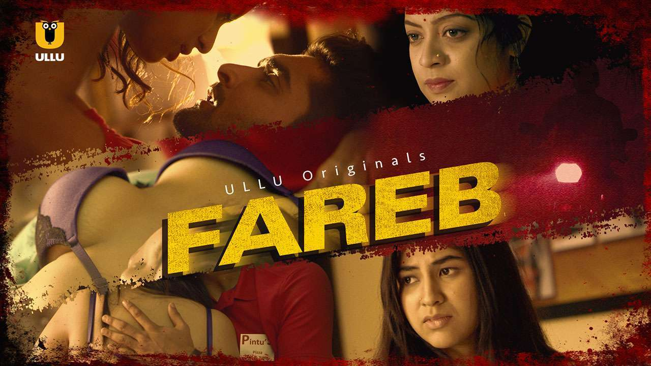 Fareb (2018) Hindi WEB-DL - 480P | 720P - x264 - 50MB | 300MB - Download & Watch Online Movie Poster - mlsbd