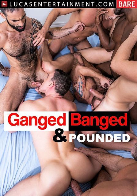 Ganged, Banged, And Pounded