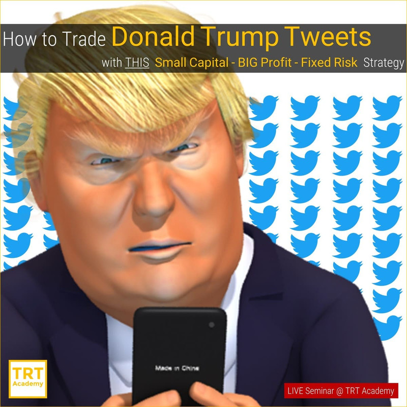 [LIVE Seminar @ TRT Academy]  How to Trade Donald Trump Tweets