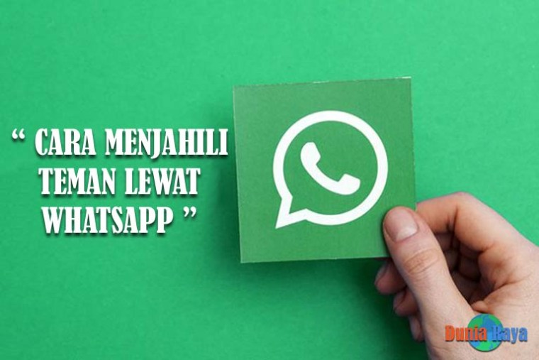 Tips dan Trik Cara Menjahili Teman Kamu Lewat WhatsApp
