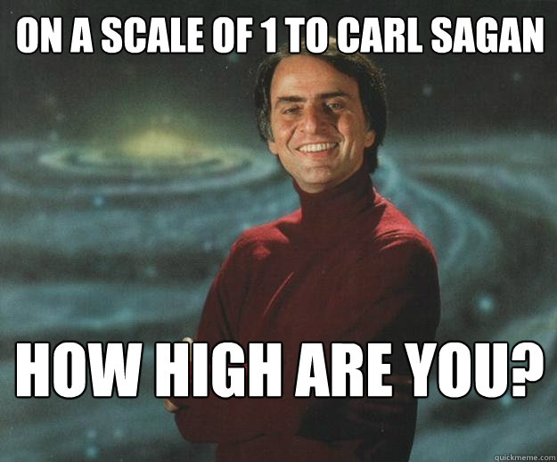 Image result for carl sagan weed meme