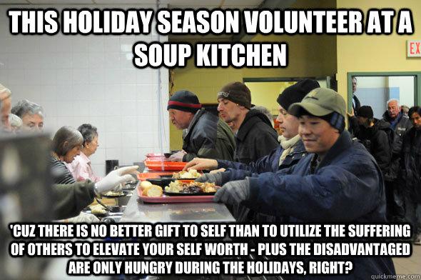 Season Volunteer Soup Kitchen Cuz There Meme