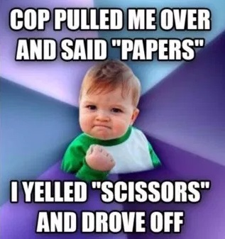 Cops Pulled Me Over And... : meme