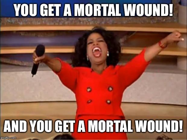Image result for mortal wounds meme