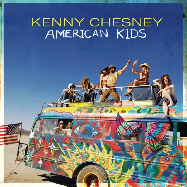 American Kids, a song by Kenny Chesney on Spotify
