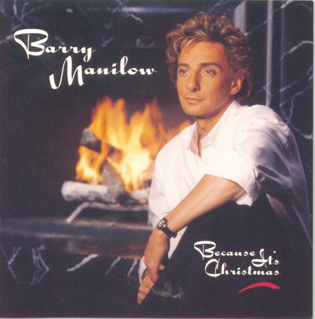 Because Its Christmas By Barry Manilow On Spotify