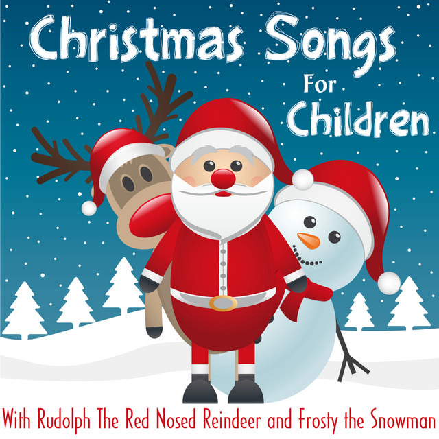 Christmas Songs For Children With Rudolph The Red Nosed
