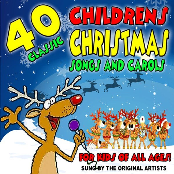 40 Classic Childrens Christmas Songs and Carols for Kids ...
