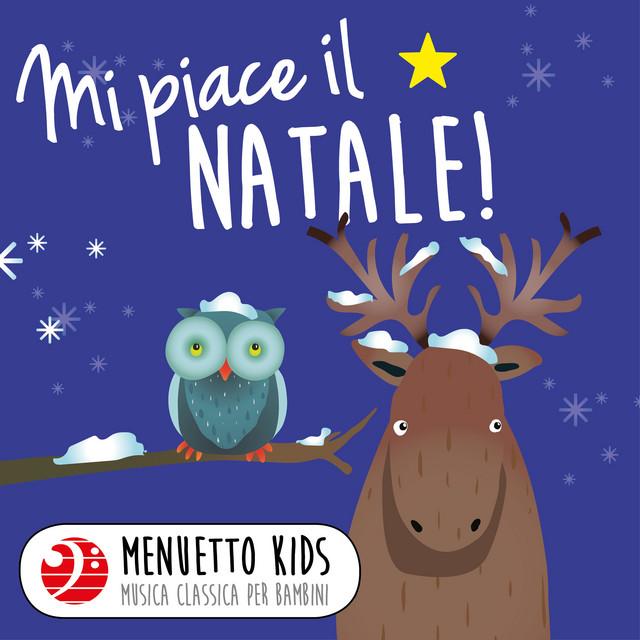 Canzoni di natale per bambini: Mi Piace Il Natale Menuetto Kids Musica Classica Per Bambini Compilation By Various Artists Spotify