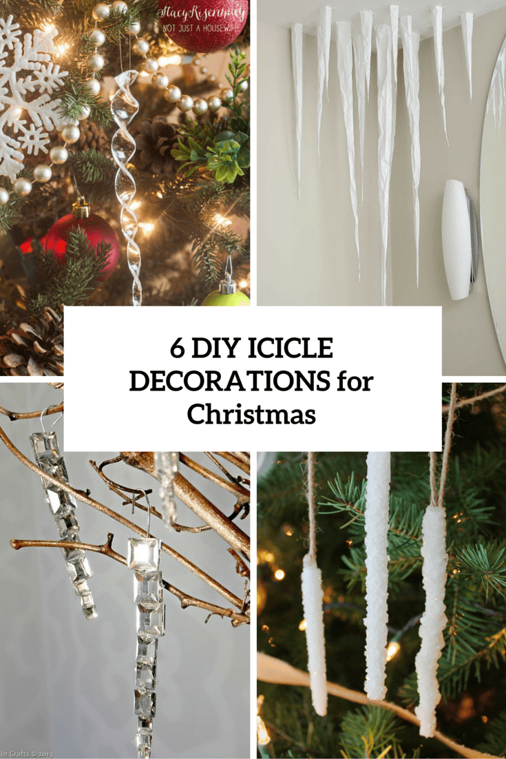 6 Cool DIY Icicle Decorations For Christmas And New Year