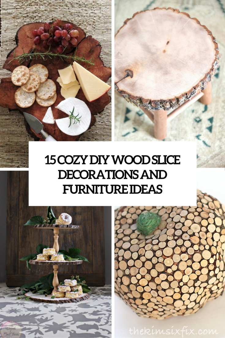15 Cozy DIY Wood Slice Decorations And Furniture Ideas