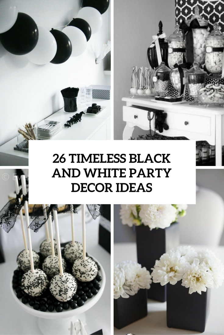 26 Timeless Black And White Party Ideas Shelterness