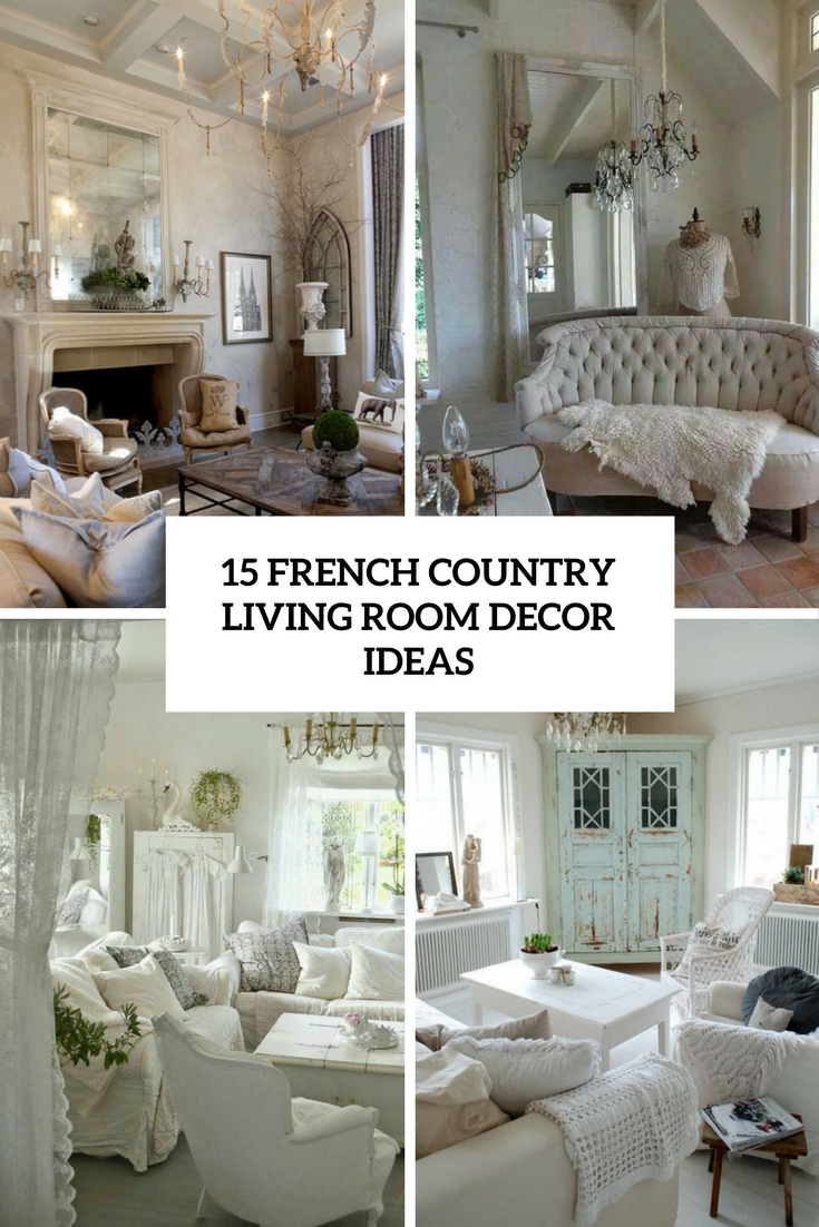 15 French Country Living Room Decor Ideas Shelterness
