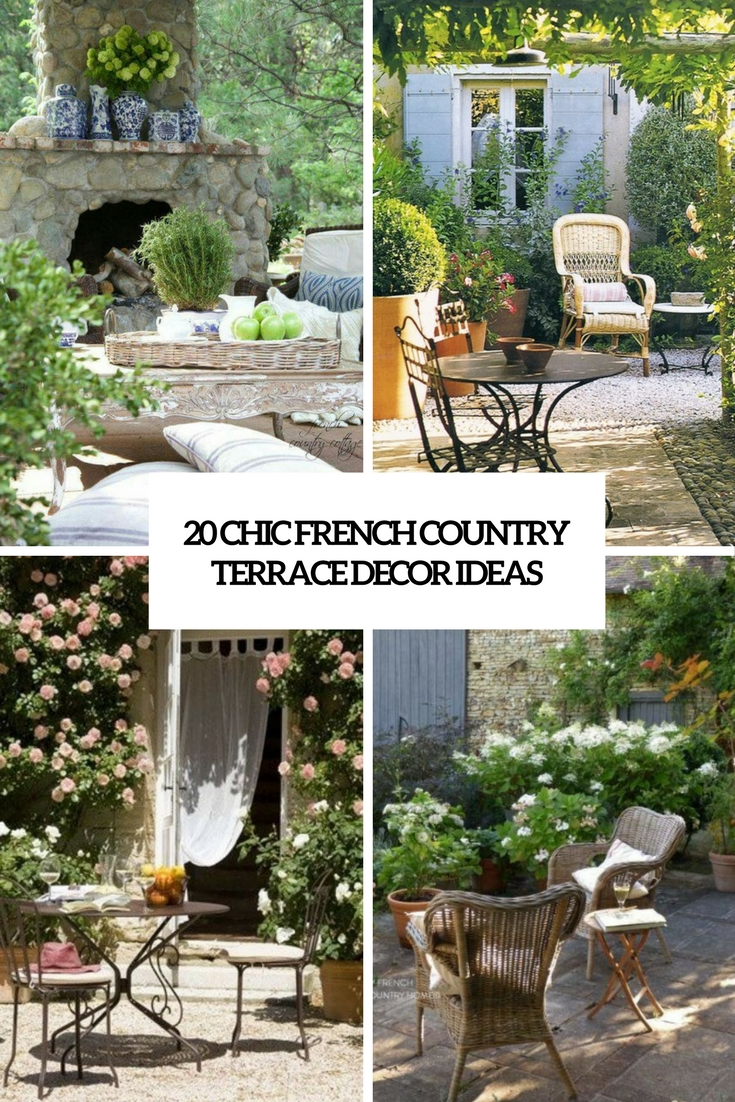 20 Chic French Country Terrace Décor Ideas - Shelterness on Country Patio Ideas id=62655