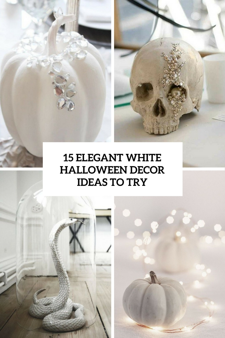 15 Elegant White Halloween Decor Ideas To Try Shelterness