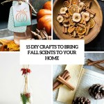 15 Diy Crafts To Bring Fall Scents To Your Home Shelterness