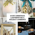 10 Diy Christmas Lanterns For A Holiday Ambience Shelterness