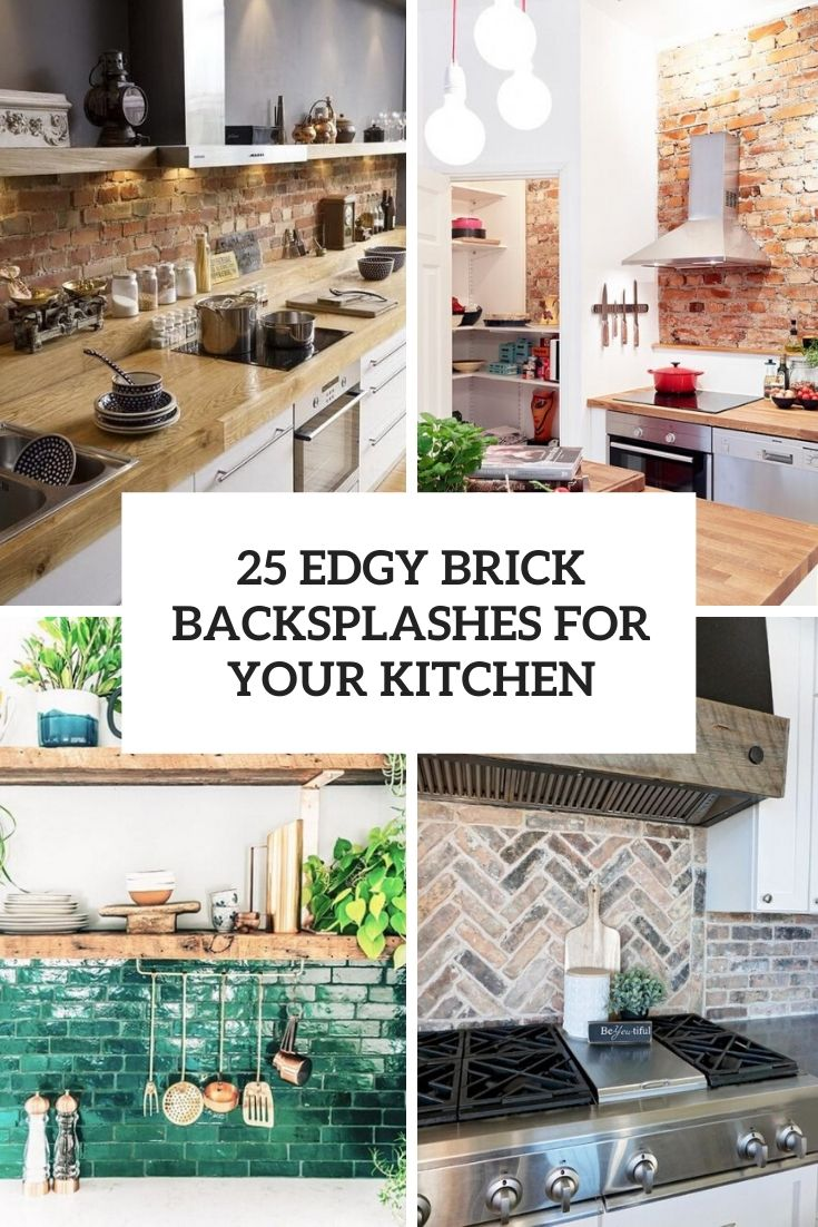 25 edgy brick backsplashes for your