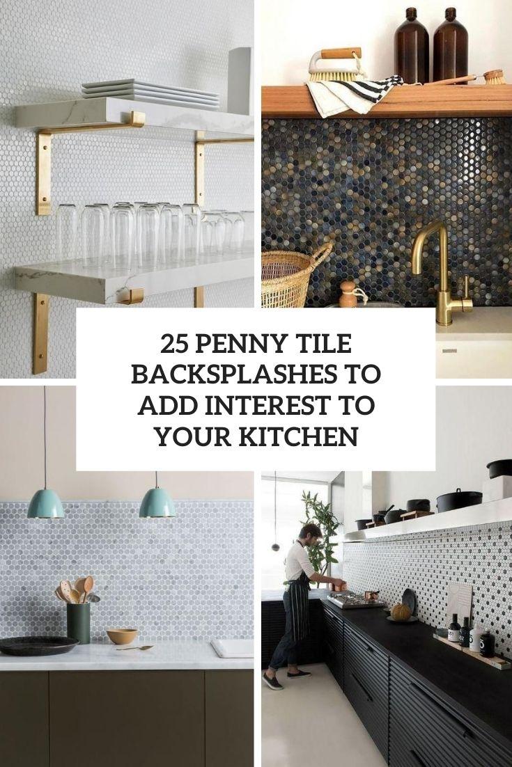 https www shelterness com penny tile kitchen backsplashes