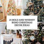 25 Bold And Whimsy Boho Christmas Decor Ideas Shelterness
