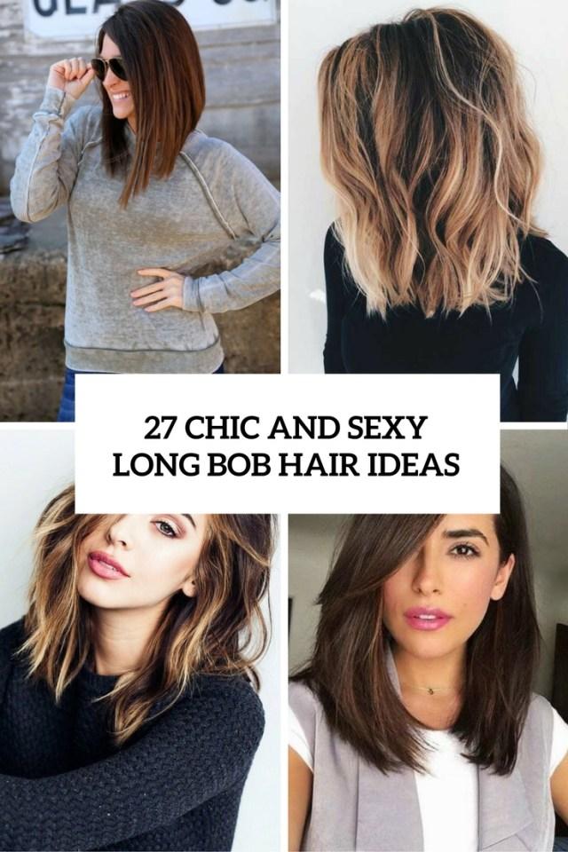 27 sexy and chic long bob hair ideas - styleoholic