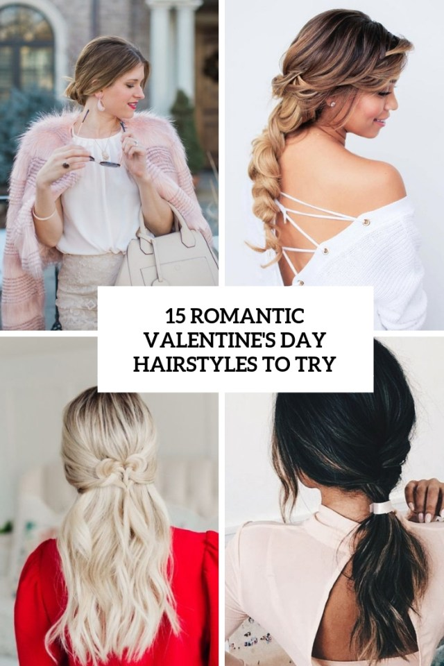 15 romantic valentine's day hairstyles to try - styleoholic
