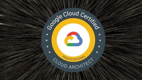 Google Cloud Platform Certification - Cloud Architect (GCP)