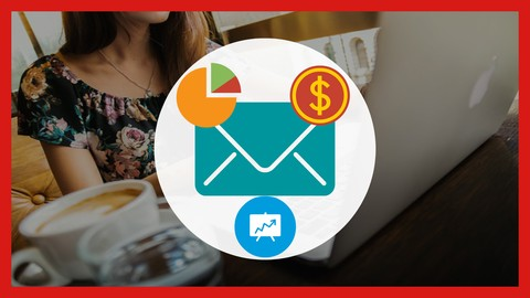 Email Marketing Mastery to Earn More & Build a Huge List