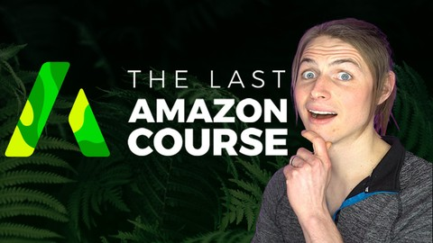 The Last Amazon FBA Course - [ 2020 ] Private Label Guide