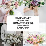82 Adorably Fresh And Romantic Spring Wedding Bouquets Weddingomania