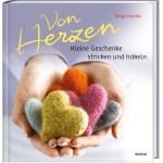 Von Herzen Kleine Geschenke Stricken Und Hakeln Weltbild Ausgabe
