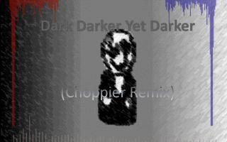 虚空中的Gaster Dark Darker Yet Darker (Choppier Remix)