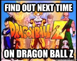 Image result for find out next time on dragon ball z