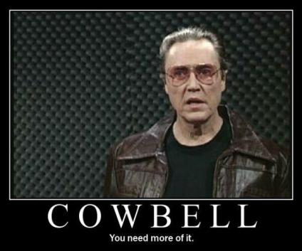 Image result for need more cowbell