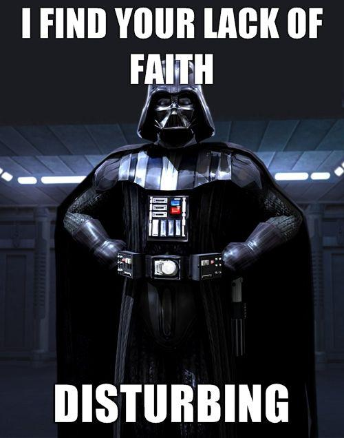 darth vader I find your lack of faith disturbing