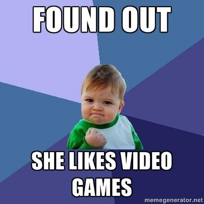 It was so super sweet when I found out she likes video games