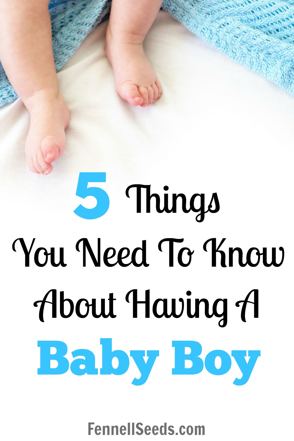 5 Things You Need To Know About Having A Baby Boy