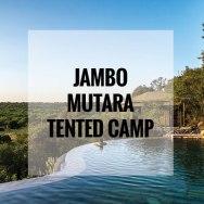 JAMBO MUTARA TENTED CAMP