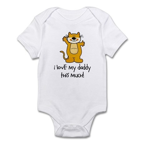 I Love My Daddy This Much Infant Bodysuit
