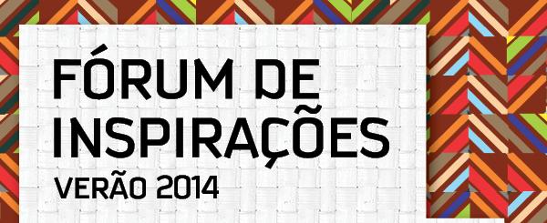 Fórum de Inspirações Verão 2014