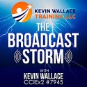 The Broadcast Storm with Kevin Wallace