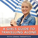 A Girl's Guide To Travelling Alone