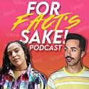 For Fact's Sake! Podcast