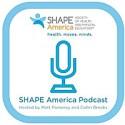 SHAPE America's Podcast