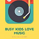 Busy Kids Love Music