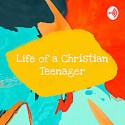 Life Of A Christian Teenager