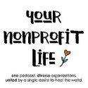 Your Nonprofit Life Podcast