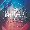 The Multifamily Investing Show with Michael Becker