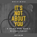 It's Not You, It's Your Trauma | Trauma, PTSD, Abuse, Anxiety & Recovery