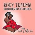 Body Trauma: A Storytelling Podcast
